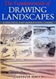The Fundamentals of Drawing Landscapes: A Practical and Inspirational Course