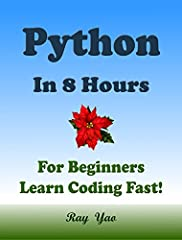 "This is a zero-risk investment, If you are not satisfied with the eBook, you can get a full refund within 7 days! About This BookThis Book Absolutely for Beginners:""Python in 8 Hours"" covers all essential Python knowledge. You can learn compl..."