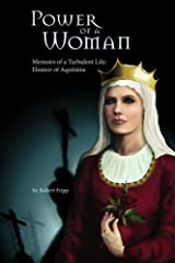 Power of a Woman. Memoirs of a Turbulent Life: Eleanor of Aquitaine Paperback
