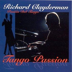 Richard Clayderman - Tango Passion / Pasion Del Tango - Zortam Music