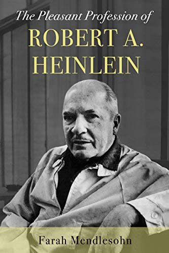 The Pleasant Profession of Robert A. Heinlein (English Edition)