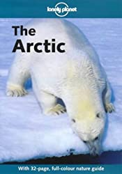 The Arctic (Lonely Planet Regional Guides)