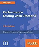 Performance Testing with JMeter 3, 3rd Edition Front Cover