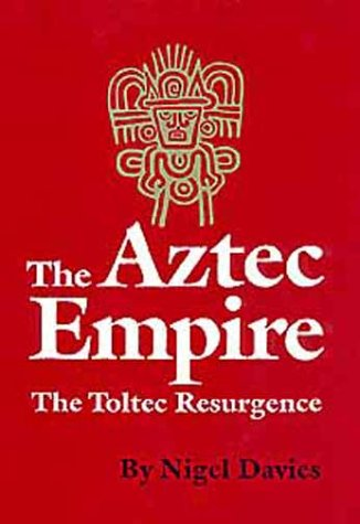 Aztec Empire: Toltec Resurgence (Civilization of the American Indian Series)