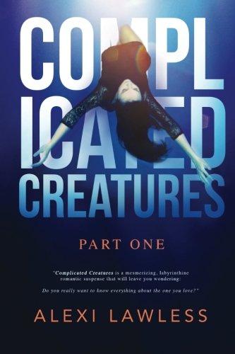Complicated Creatures: Part One in a Romantic Suspense Series (Volume 1) pdf
