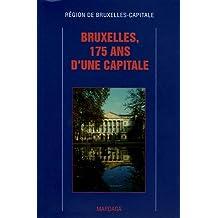 BRUXELLES 175 ANS D'UNE CAPITALE