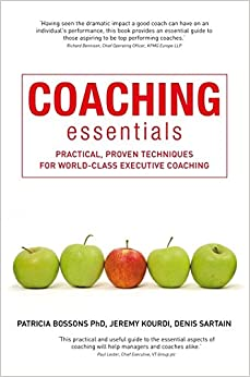 Coaching Essentials: Practical, Proven Techniques for World-class Executive Coaching
