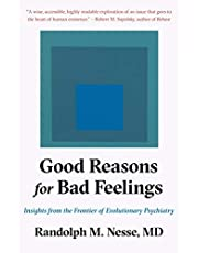 Good Reasons for Bad Feelings: Insights from the Frontier of Evolutionary Psychiatry