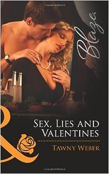 Sex, Lies and Valentines (Harlequin Blaze)