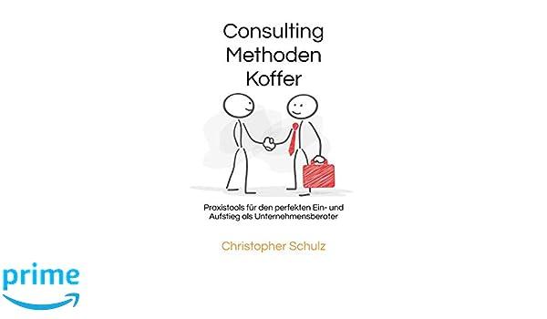 consulting methodenkoffer praxistools fur den perfekten ein und aufstieg als unternehmensberater