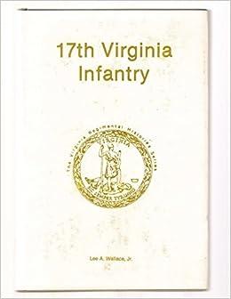 Seventeenth Virginia Infantry (The Virginia Regimental Histories Series)