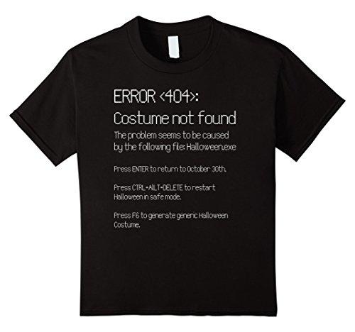 Kids ERROR 404: COSTUME NOT FOUND - Easy DIY Costume T-Shirt 8 (Easy Diy Halloween Costumes For College Girls)