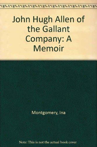 John Hugh Allen: Of the gallant company, a memoir