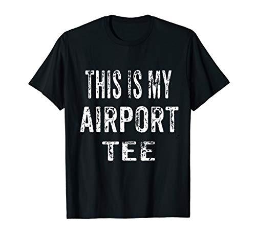 Airport Tshirt Vacation Tshirts With Sayings Flying T Shirt]()
