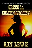Greed in Golden Valley (Michelle Tanner Series Book 2)