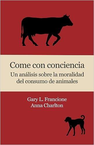 Come con conciencia: Un análisis sobre la moralidad del ...