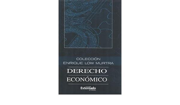 COLECCION DE DERECHO ECONOMICO VIII HOMENAJE A ENRIQUE LOW MURTRA: Luis Fernando LÓPEZ GARAVITO: 9789587107678: Amazon.com: Books