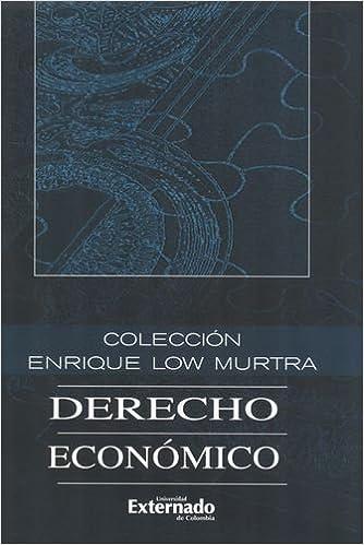 COLECCION DE DERECHO ECONOMICO VIII HOMENAJE A ENRIQUE LOW MURTRA (Spanish) Paperback – 2011
