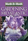 img - for Month by Month Gardening in the Mid-Atlantic : Delaware, Maryland, Virginia, Washington, D. C. (Paperback - Revised Ed.)--by Andre Viette [2008 Edition] book / textbook / text book