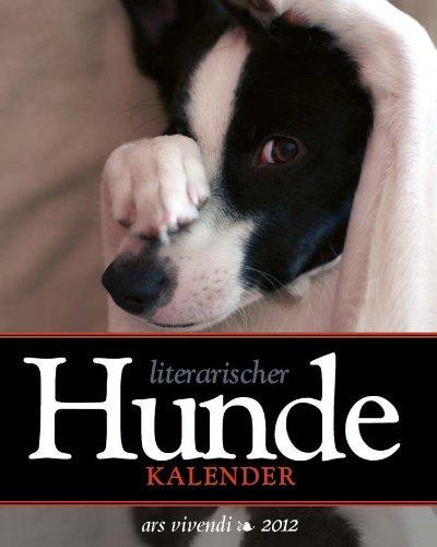 Literarischer Hunde Kalender 2012: Wochenkalender