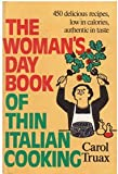 The Woman's Day Book of Thin Italian Cooking, Carol Truax, 0395263131