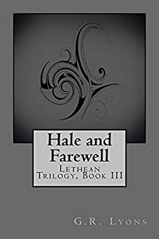 Hale and Farewell (Lethean Trilogy Book 3) by [Lyons, G.R.]