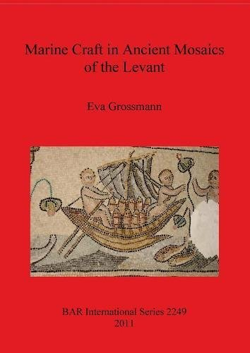 Marine Craft in Ancient Mosaics of the Levant (BAR International Series) by Brand: British Archaeological Reports