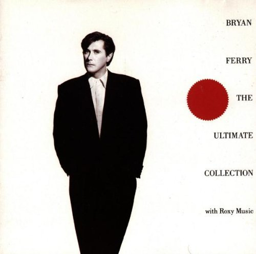 Roxy Music - Bryan Ferry - The Ultimate Collection By Roxy Music - Zortam Music