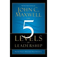 The 5 Levels of Leadership: Proven Steps to Maximize Your Potential