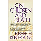 On Children and Death, Kubler-Ross, Elisabeth, 002076670X