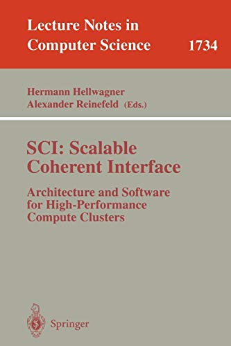 SCI: Scalable Coherent Interface: Architecture and Software for High-Performance Compute Clusters (Lecture Notes in Computer -