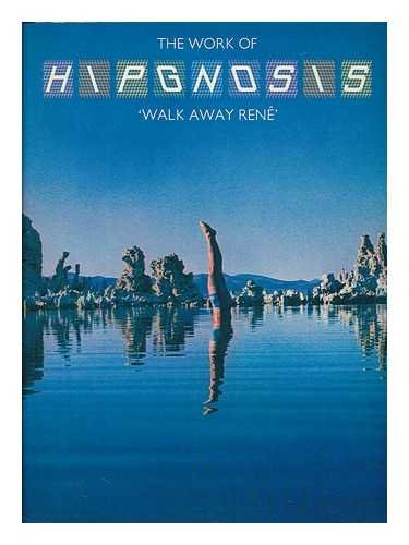 An ABC of the Work of Hipgnosis 'walk Away Rene' por Hipgnosis and Hardie, George (Comp. by)