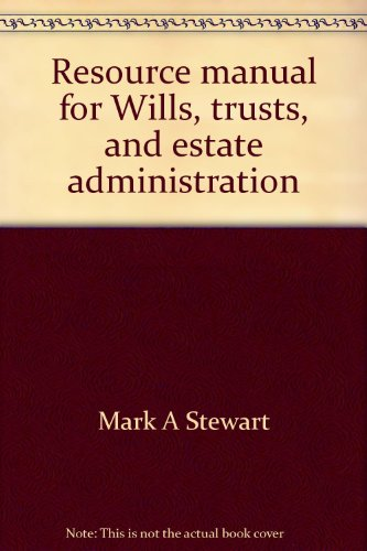 Resource manual for Wills, trusts, and estate administration for paralegals