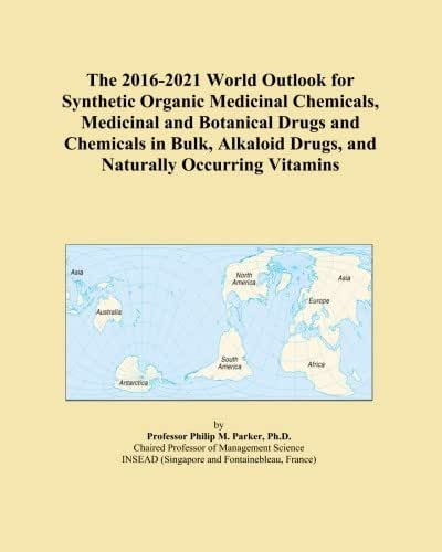 The 2016-2021 World Outlook for Synthetic Organic Medicinal Chemicals, Medicinal and Botanical Drugs and Chemicals in Bulk, Alkaloid Drugs, and Naturally Occurring Vitamins