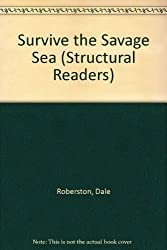 Survive the Savage Sea (Structural Readers)