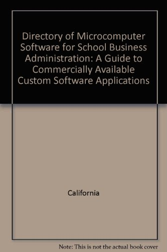 Directory of microcomputer software for school business administration: A guide to commercially available custom software applications