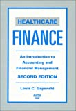 Healthcare Finance : An Introduction to Accounting and Financial Management, Gapenski, Louis C., 1567931650