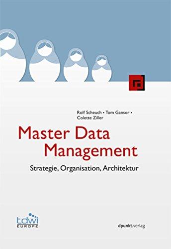 Download Master Data Management: Strategie, Organisation, Architektur (Edition TDWI) (German Edition) Pdf