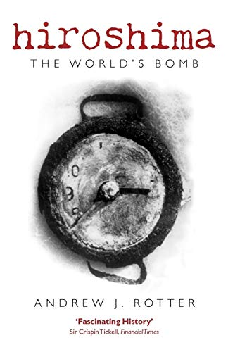 Hiroshima: The World's Bomb (Making of the Modern World)