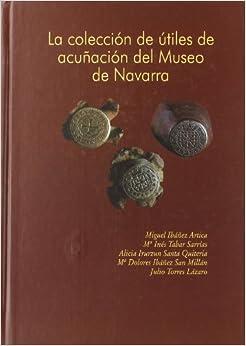 La colección de útiles de acuñación del Museo de Navarra