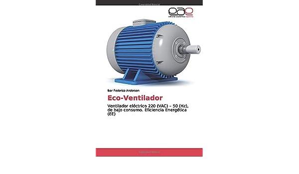 Eco-Ventilador: Ventilador eléctrico 220 VAC – 50 Hz , de bajo ...