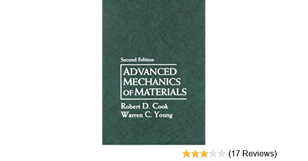 Advanced mechanics of materials 2nd edition robert cook warren advanced mechanics of materials 2nd edition robert cook warren young 9780133969610 amazon books fandeluxe Image collections