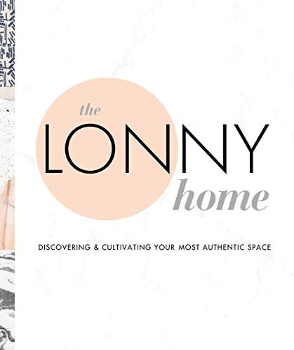 The Lonny Home: Discovering & Cultivating Your Authentic Space (Best Home Improvement Magazines)