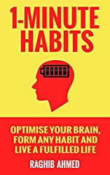 1-Minute Habits: Optimise Your Brain, Form Any Habit And Live A Fulfilled Life (English Edition)
