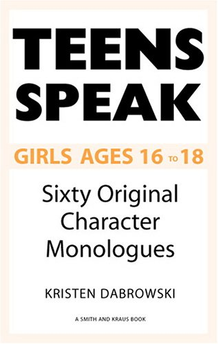 Download Teens Speak: Girls Ages 16 to 18: Sixty Original Character Monologues (Kids Speak) pdf epub