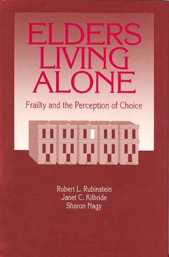 Elders Living Alone: Frailty and the Perception of Choice...