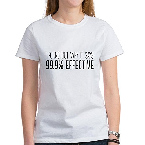 CafePress Found Out Why it Says 99.9% Effective T-Shirt – Womens Cotton T-Shirt, Crew Neck, Comfortable & Soft Classic Tee