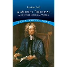 A Modest Proposal and Other Satirical Works (Dover Thrift Editions)