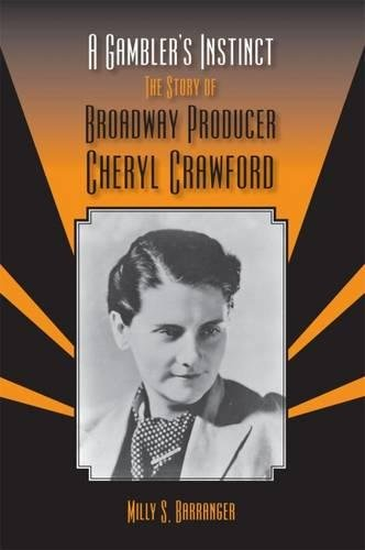 A Gambler's Instinct: The Story of Broadway Producer Cheryl Crawford (Theater in the Americas)