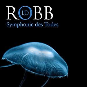 Symphonie des Todes (Eve Dallas 12) Hörbuch